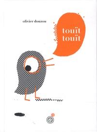 Olivier Douzou - Touït touït.