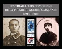 Olivier Drault - Les tirailleurs comoriens de la Première Guerre mondiale (1914-1918).