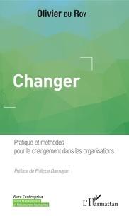 Changer - Pratique et méthodes pour le changement dans les organisations.pdf