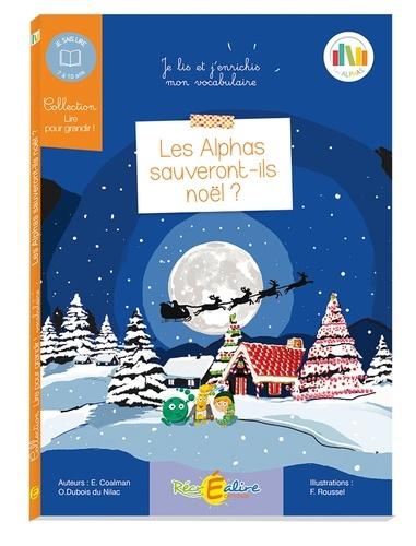 Olivier Dubois du Nilac et Ella Coalman - Les Alphas sauveront-ils Noël ? - Enrichissez votre vocabulaire.