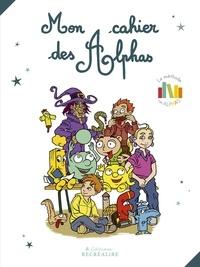 Olivier Dubois du Nilac et Claude Huguenin - Mon cahier des Alphas.