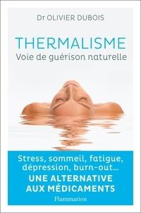 Olivier Dubois - Thermalisme - Voie de guérison naturelle.