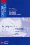 Olivier Dubos et Françoise Gonthier - Se préparer à : EFB/CRFPA - ENM - ENG.
