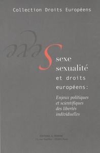 Olivier Dubos - Sexe, sexualité et droits européens - Enjeux politiques et scientifiques des libertés individuelles.