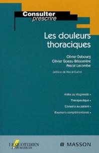Olivier Dubourg et Pascal Lacombe - Les douleurs thoraciques.