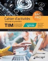 Olivier Duhappart et Thierry Féraille - Bureautique et usages d'internet 2de et 1re Bac Pro TIM enseignement agricole - Cahier d'activités.