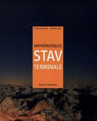 Olivier Duhappart et Philippe Soulat - Mathématiques Tle STAV - Cours et exercices résolus.