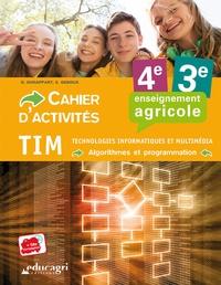 Olivier Duhappart et Stéphane Genoux - TIM Technologies, informatique et multimédia - Algorithmes et programmation 4e 3e enseignement agricole - Cahier d'activités.