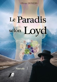 Olivier Dukers - Le Paradis Selon Loyd.