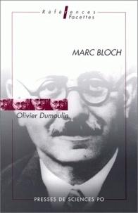 Olivier Dumoulin - Marc Bloch.