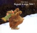 Olivier Dunrea - Regarde la neige, Bébé !.