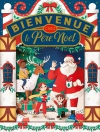 Olivier Dupin et Elisa Paganelli - Bienvenue chez le Père Noël !.
