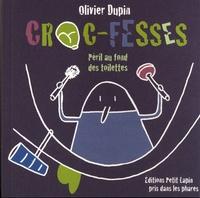 Olivier Dupin - Croc-fesses.