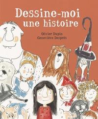 Olivier Dupin et Geneviève Després - Dessine-moi une histoire.