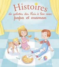 Histoires de galettes des Rois à lire avec papa et maman - Olivier Dupin |