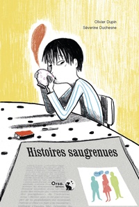 Olivier Dupin et Séverine Duchesne - Histoires saugrenues.