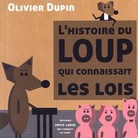 Olivier Dupin - L'histoire du loup qui connaissait les lois.