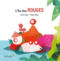 Olivier Dupin et Marjorie Béal - L'île des Rouges.