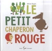 Olivier Dupin - Le Petit Chaperon rouge.