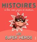 Olivier Dupin et Romain Guyard - Les super-héros.