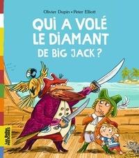Olivier Dupin et Peter Elliott - Qui a volé le diamant de Big Jack ?.