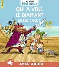 Olivier Dupin - Qui a volé le diamant de Big Jack ?.