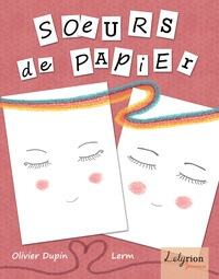 Olivier Dupin - Soeurs de papier.