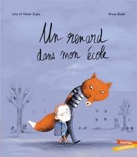 Olivier Dupin et Lola Dupin - Un renard dans mon école.
