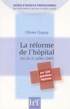 Olivier Dupuy - La réforme de l'hôpital - (loi du 21 Juillet 2009) en 120 questions réponses.