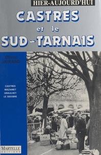 Olivier Durand - Castres et le Sud-Tarnais - Hier, aujourd'hui.