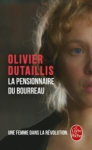 Olivier Dutaillis - La pensionnaire du bourreau.