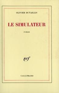 Olivier Dutaillis - Le simulateur.