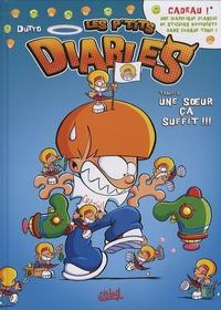 Olivier Dutto - Les p'tits diables Tome 8 : Une soeur ça suffit !!!.