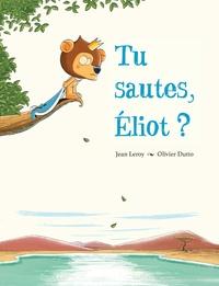 Olivier Dutto et Jean Leroy - Tu sautes, Eliot ?.