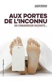 Olivier Emphoux - Aux portes de l'inconnu - Un embaumeur raconte....