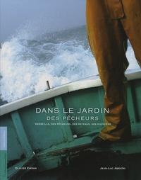 Olivier Emran et Jean-Luc Abraïni - Dans le jardin des pêcheurs - Marseille, des pêcheurs, des bateaux, des histoires.