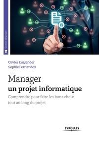 Manager un projet informatique - Comprendre pour faire les bons choix tout au long du projet.pdf