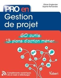 Olivier Englender et Sophie Fernandes - Pro en gestion de projet - 60 outils, 12 plans d'action.
