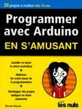Olivier Engler - Programmer avec Arduino en s'amusant pour les nuls.