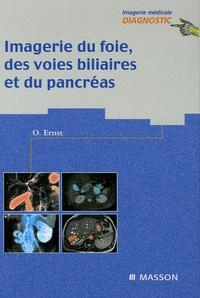Olivier Ernst - Imagerie du foie, des voies biliaires et du pancréas.