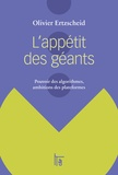 Olivier Ertzscheid - L'appétit des géants - Pouvoir des algorithmes, ambitions des plateformes.