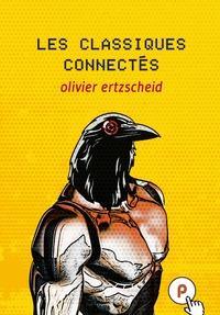 Olivier Ertzscheid - Les Classiques connectés.
