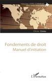 Olivier Esneu - Fondements de droit - Manuel d'initiation.