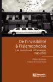 Olivier Esteves - De l'invisibilité à l'islamophobie - Les musulmans britanniques (1945-2010).