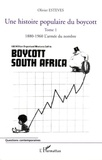 Olivier Esteves - Une histoire populaire du boycott vol 1 18680- 1960, l'armée du nombre.