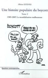 Olivier Esteves - Une histoire populaire du boycott vol2 1989-2005, la mondialisation malheureuse.