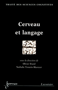 Olivier Etard et Nathalie Tzourio-Mazoyer - Cerveau et langage.