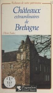 Olivier Eudes - Châteaux extraordinaires de Bretagne.