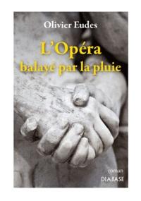 Olivier Eudes - L'Opéra balayé par la pluie.
