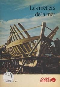 Olivier Eudes et Claude Rives - Les métiers de la mer.